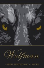 Wolfman by Mary C. Moore Little Red Riding Hood